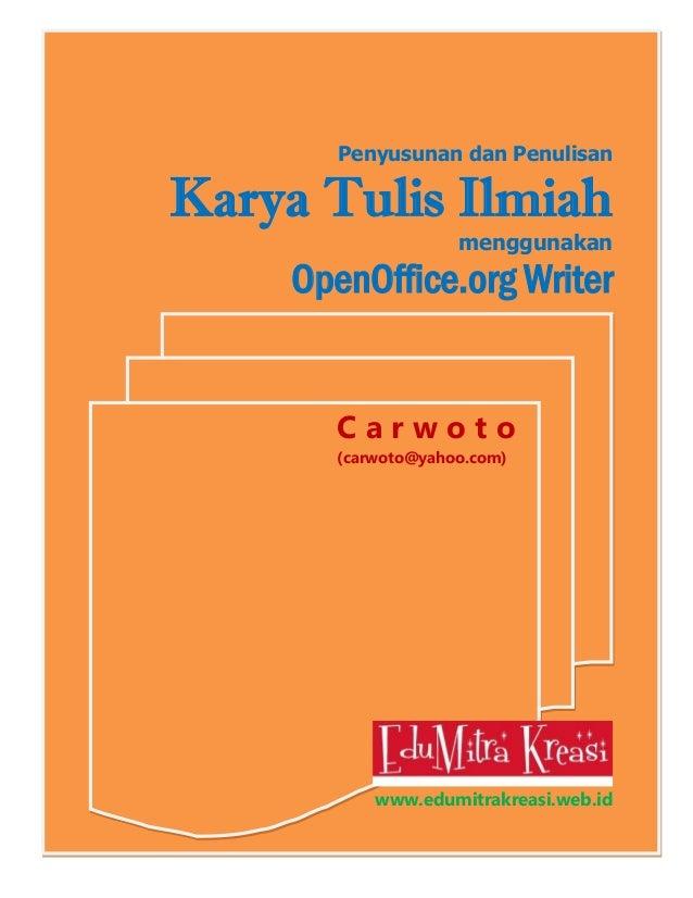 Penyusunan dan Penulisan  Karya Tulis Ilmiah  menggunakan  OpenOffice.org Writer Carwoto (carwoto@yahoo.com)  www.edumitra...