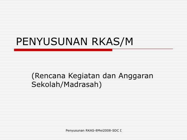 PENYUSUNAN RKAS/M (Rencana Kegiatan dan Anggaran Sekolah/Madrasah)