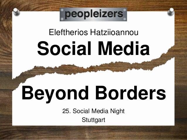 Eleftherios HatziioannouSocial Media25. Social Media NightStuttgartBeyond Borders