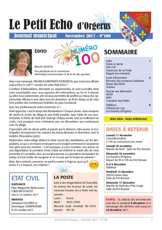 Le Petit Echo d'Orgerus - Novembre 2017 - N°100 1 SOMMAIRE DATES À RETENIR Edito 1 Dates à retenir Etat civil Ouverture de...