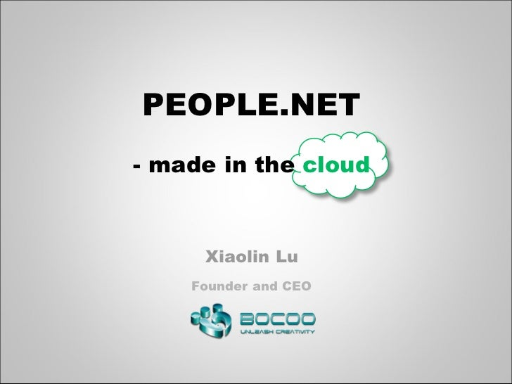 PEOPLE.NET- made in the cloud     Xiaolin Lu    Founder and CEO