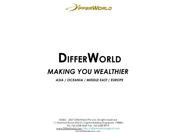 MAKING YOU WEALTHIER D IFFER W ORLD ASIA / OCEANIA / MIDDLE EAST / EUROPE