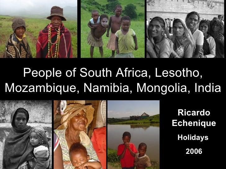 People of South Africa, Lesotho, Mozambique, Namibia, Mongolia, India Ricardo Echenique Holidays  2006