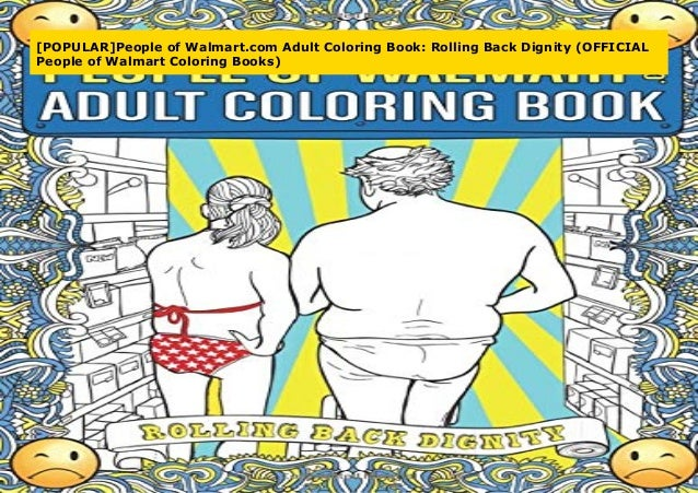 POPULAR]People Of Walmart.com Adult Coloring Book: Rolling Back Dign…
