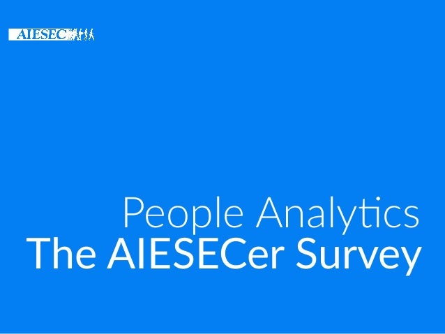 The AIESECer Survey People Analy+cs