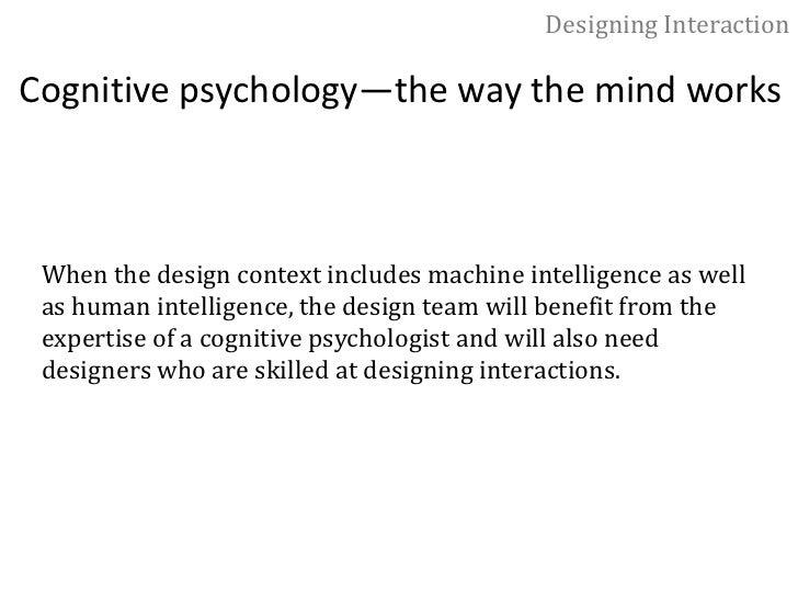 Designing Interaction<br />Physiology—the way the body works<br />when you need to consider actions as well as objects. If...