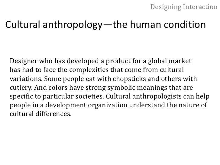 Designing Interaction<br />Sociology—the way people relate to each other<br />Sociologists can help members of a design te...