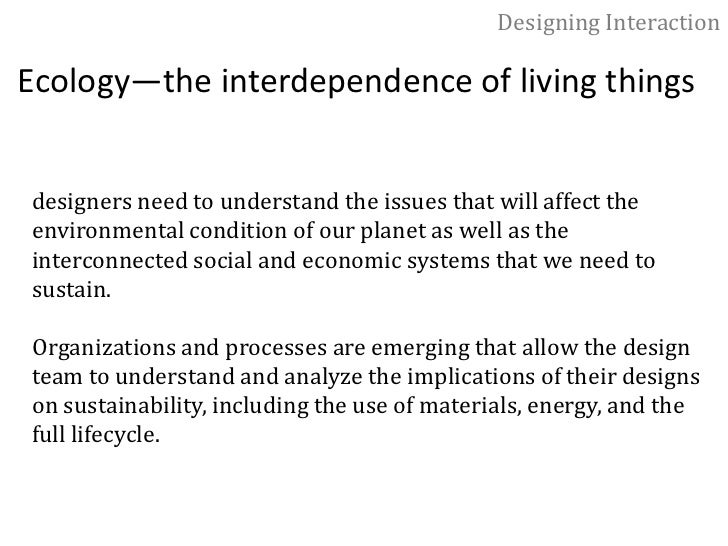 Designing Interaction<br />Cultural anthropology—the human condition<br />Designer who has developed a product for a globa...