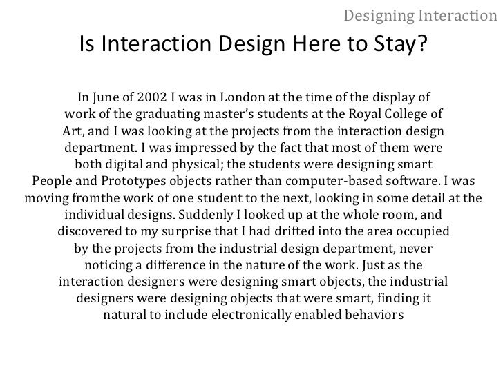 """Designing Interaction<br />A narrow definition of interaction design is:<br />""""The design of the subjective and qualitativ..."""