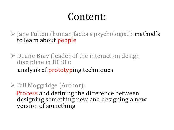 Content:<br /><ul><li>Jane Fulton (human factors psychologist): method`s to learn about people