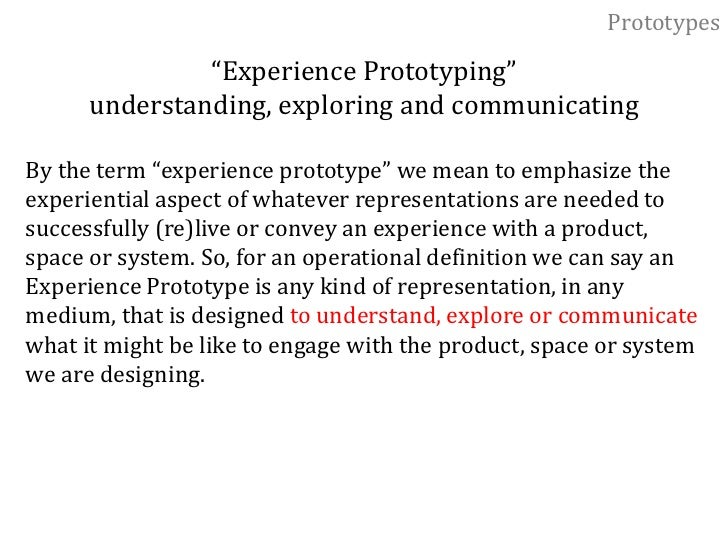 Prototypes<br />Interaction Design Prototypes<br />Pro-to-type n. 1. An original type, form, or instance that serves as a ...