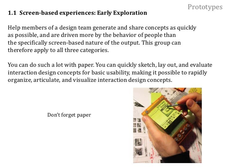 Prototypes<br />Prototyping Techniques and Interaction Design <br />1. Screen-based experiences<br />The earliest to emerg...