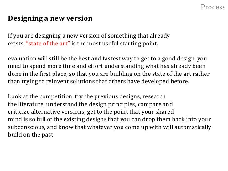 Process<br />Designing Something new<br />You will need to understand as much as possible about everything that will affec...