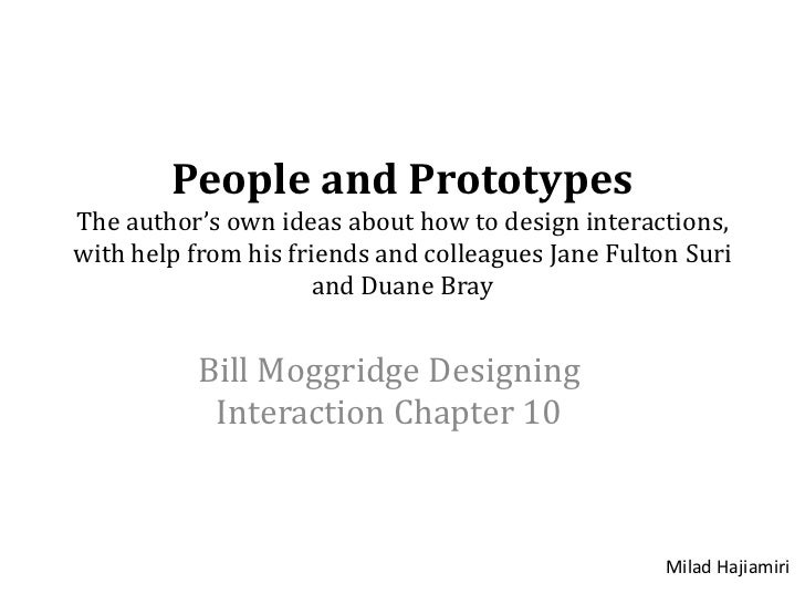 People and PrototypesThe author's own ideas about how to design interactions,with help from his friends and colleagues Jan...