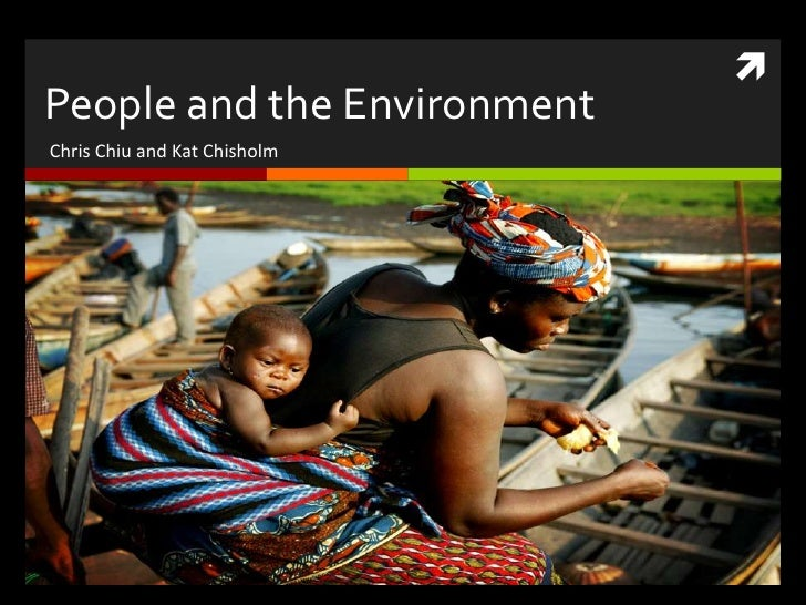  People and the Environment Chris Chiu and Kat Chisholm