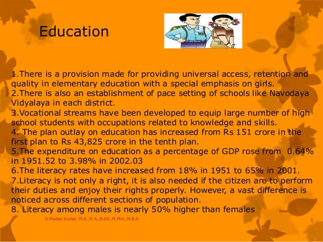 Education 1.There is a provision made for providing universal access, retention and quality in elementary education with a...