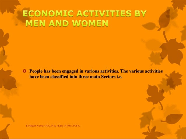  People has been engaged in various activities. The various activities have been classified into three main Sectors i.e. ...
