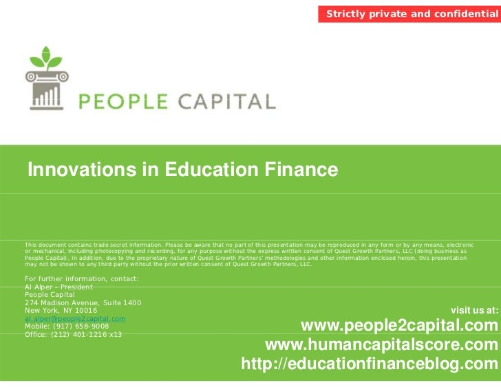 Strictly private and confidential     Innovations in Education Finance   This document contains trade secret information. ...