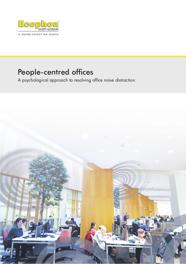 People-centred offices A psychological approach to resolving office noise distraction