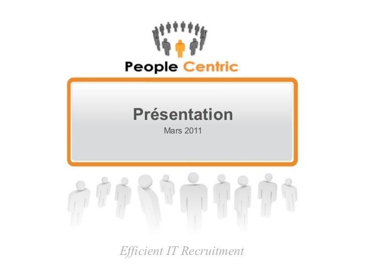 Présentation Mars 2011 Efficient IT Recruitment