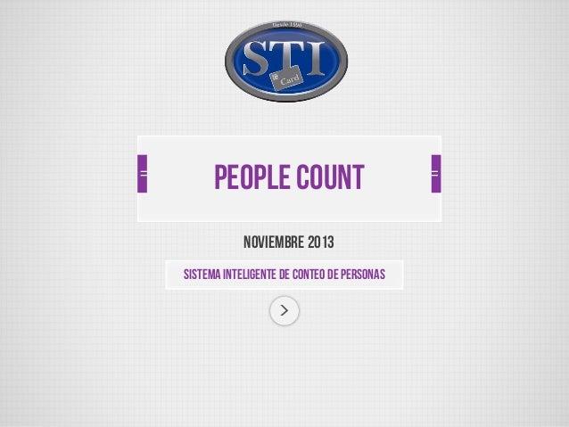 PEOPLE COUNT Noviembre 2013 Sistema inteligente de conteo de personas