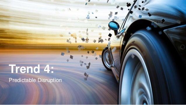 Trend 4: Predictable Disruption
