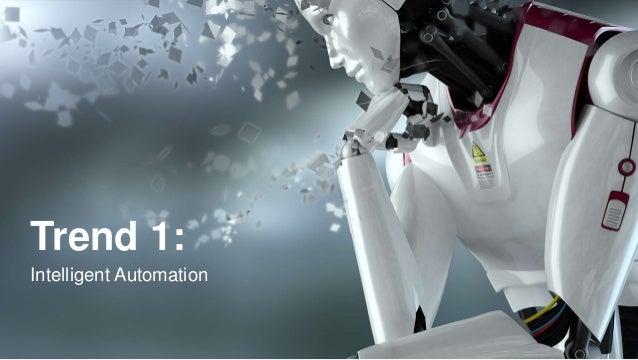 Trend 1: Intelligent Automation