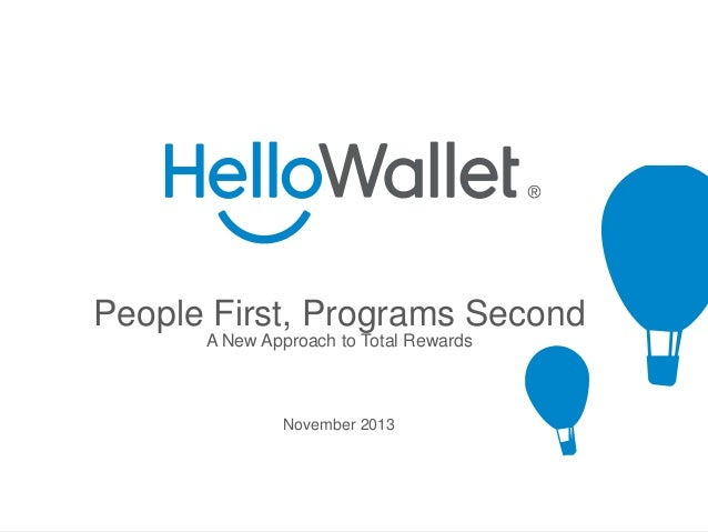 People First, Programs Second A New Approach to Total Rewards  November 2013