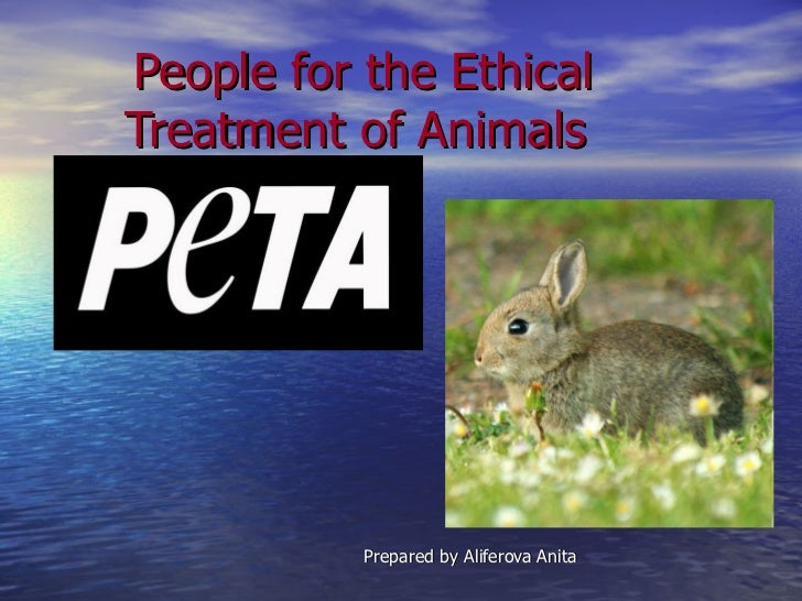 People for the Ethical Treatment of Animals  Prepared by Aliferova Anita