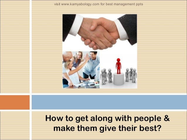 how do people get along with They do exist at work and the better you get at dealing with them, the happier you'll be the balance careers 10 tips for dealing with difficult people at work.