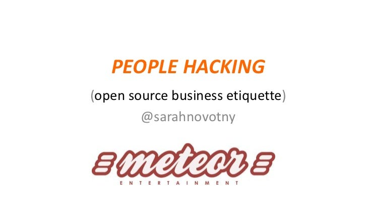 PEOPLE HACKING(open source business etiquette)        @sarahnovotny