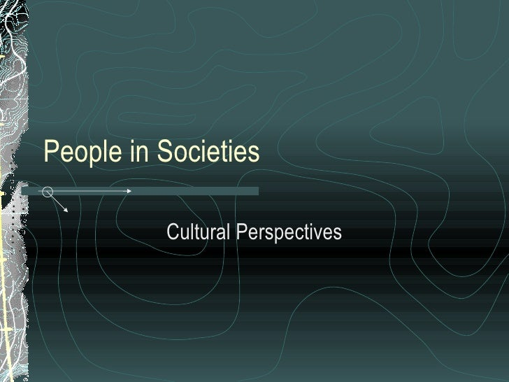 People in Societies Cultural Perspectives