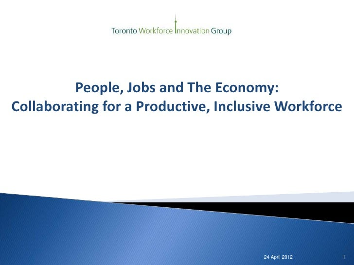 People, Jobs and The Economy:Collaborating for a Productive, Inclusive Workforce                                      24 A...