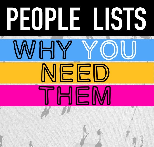 PEOPLE LISTS Why you need them
