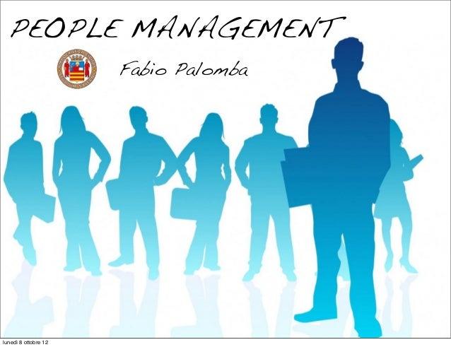 PEOPLE MANAGEMENT Fabio Palomba lunedì 8 ottobre 12