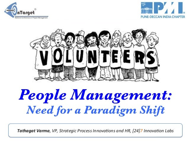 People Management:  Need for a Paradigm Shift   Tathagat	   Varma,	   VP,	   Strategic	   Process	   Innova2ons	   and	   ...