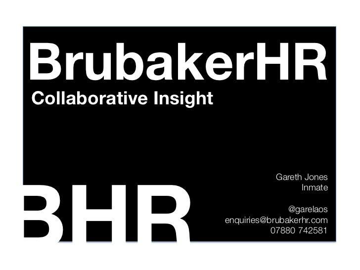 BrubakerHRCollaborative InsightBHR                                     Gareth Jones                                       ...