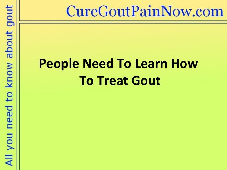 People Need To Learn How  To Treat Gout