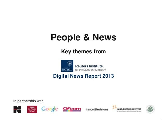 1People & NewsDigital News Report 2013In partnership withKey themes from