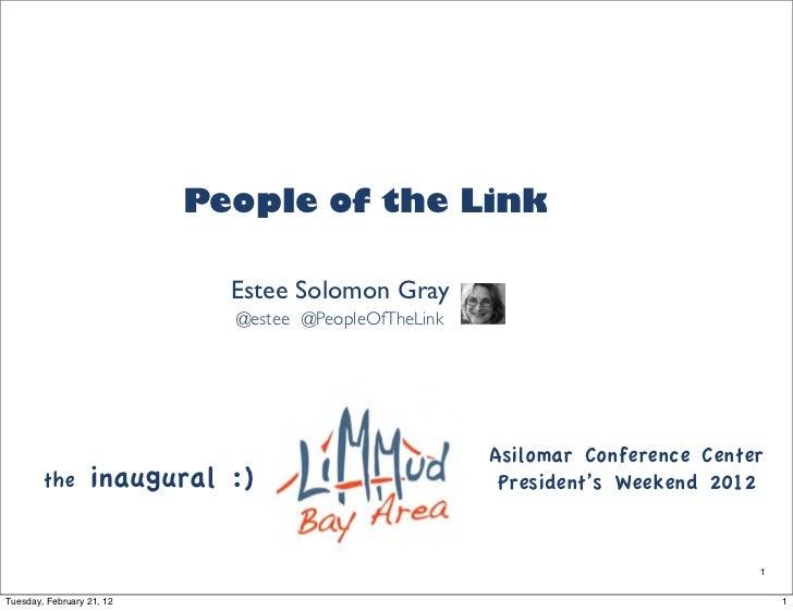 People of the Link                             Estee Solomon Gray                             @estee @PeopleOfTheLink     ...