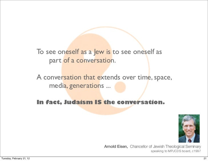 To see oneself as a Jew is to see oneself as                               part of a conversation.                        ...