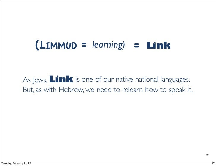 (LIMMUD =   learning)     =   Link                 As Jews, Link is one of our native national languages.                 ...
