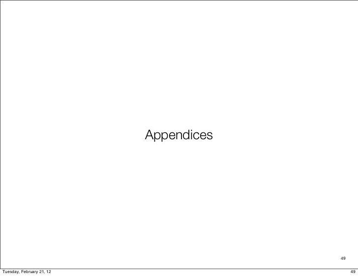Appendices                                        49Tuesday, February 21, 12                     49