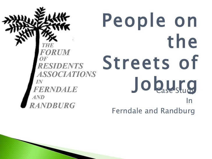 Case Study In  Ferndale and Randburg People on the Streets of Joburg