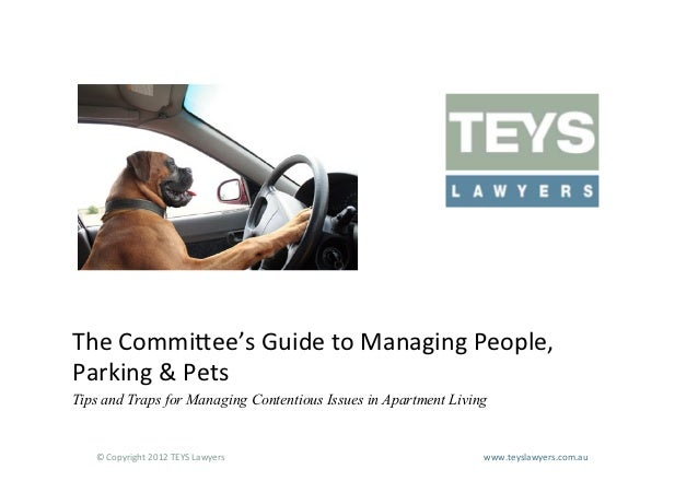 The Commi=ee's Guide to Managing People, Parking & Pets Tips and Traps for Managing Contentious Issues ...