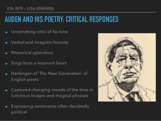 "social consciousness in auden s poetry About wh auden: wystan hugh auden poems on political and social themes suc ""poetry might be defined as the clear expression of mixed feelings."