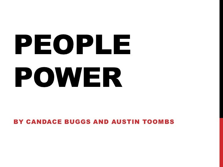 PEOPLEPOWERBY CANDACE BUGGS AND AUSTIN TOOMBS