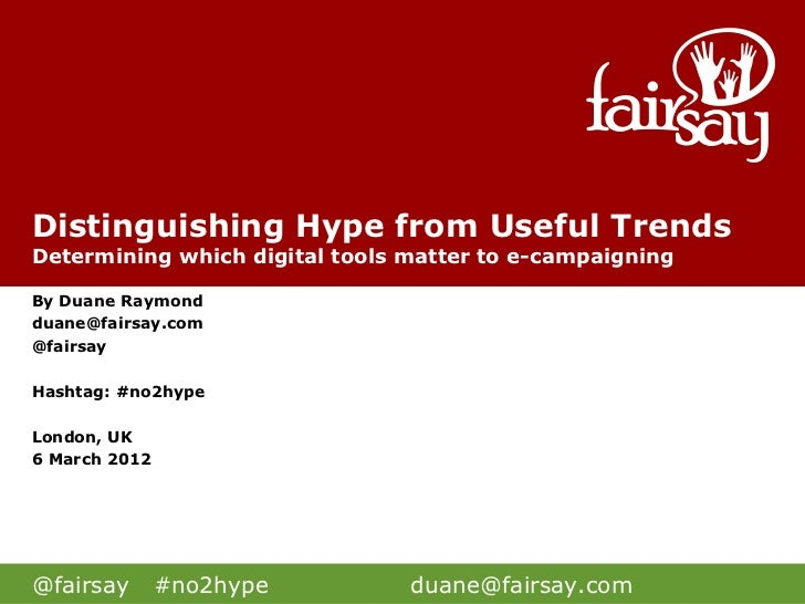 Distinguishing Hype from Useful TrendsDetermining which digital tools matter to e-campaigningBy Duane Raymondduane@fairsay...