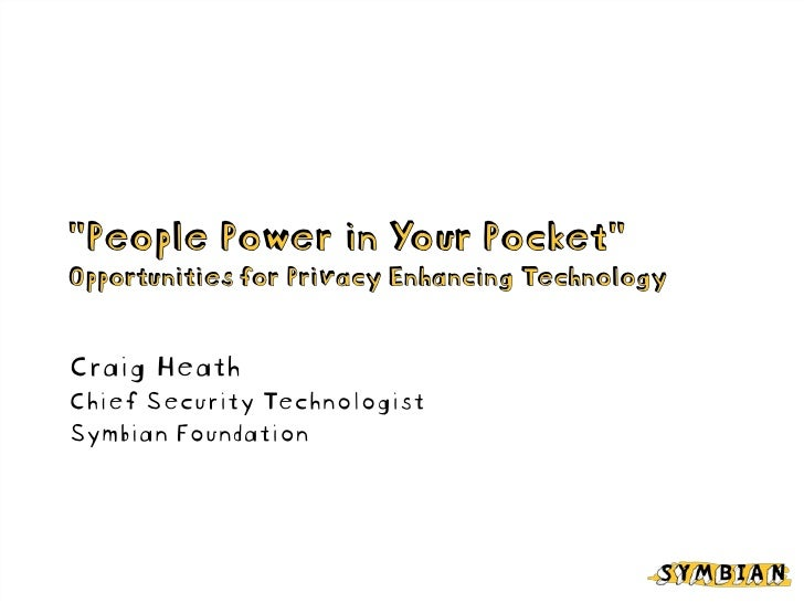 """People Power in Your Pocket"" Opportunities for Privacy Enhancing Technology   Craig Heath Chief Security Technologist Sym..."