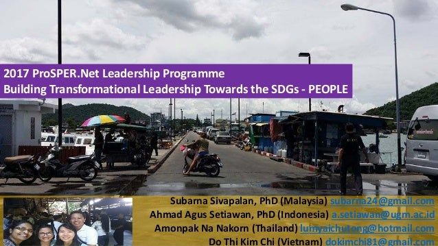 2017 ProSPER.Net Leadership Programme Building Transformational Leadership Towards the SDGs - PEOPLE Subarna Sivapalan, Ph...